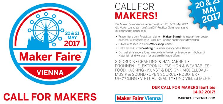 Maker Faire Vienna 2017 – Call for Makers!